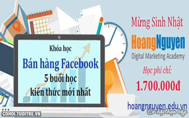 Bí quyết bán hàng dễ dàng hơn trên Facebook/ngày