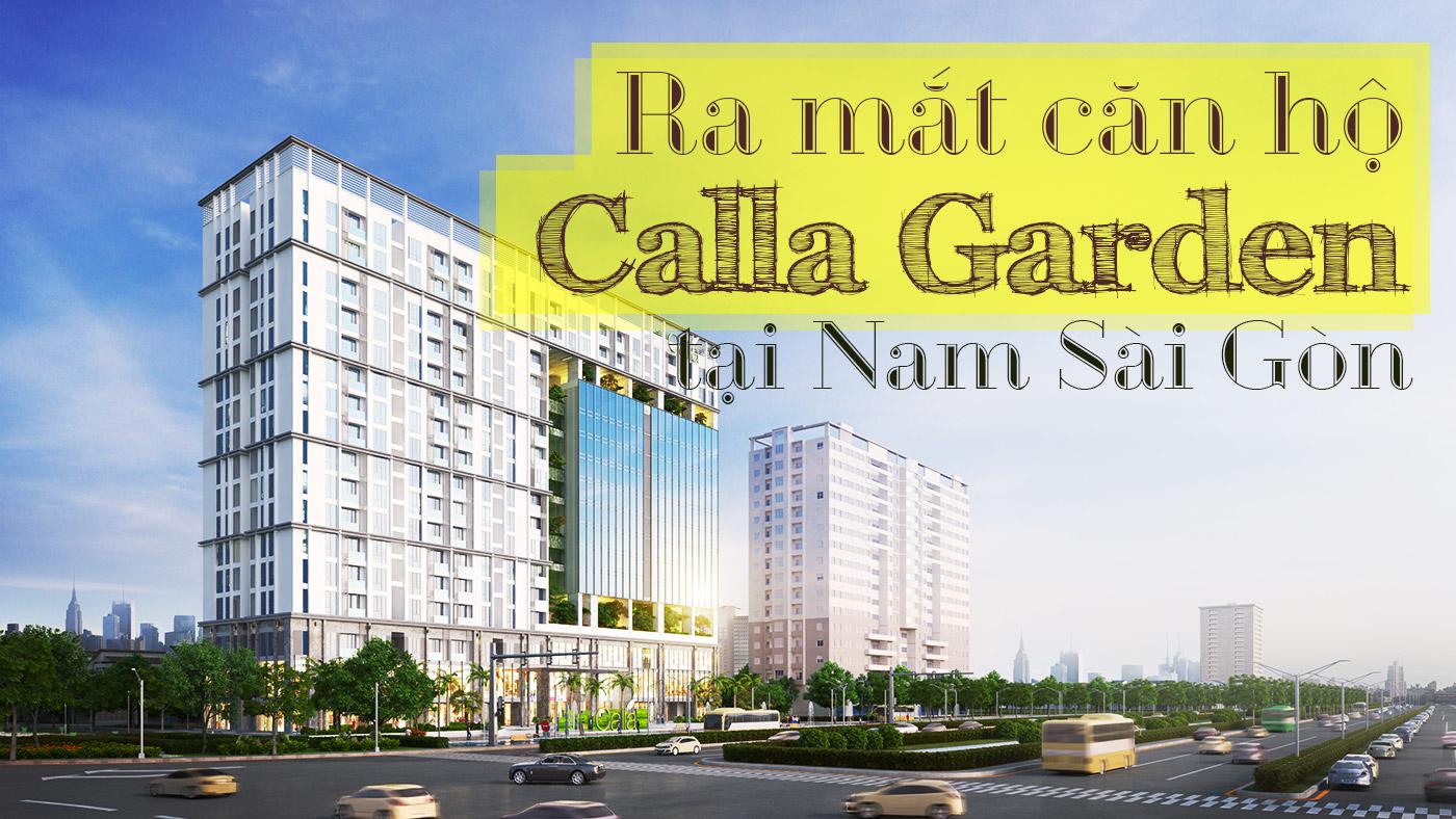 Ra mắt căn hộ Calla Garden tại Nam Sài Gòn