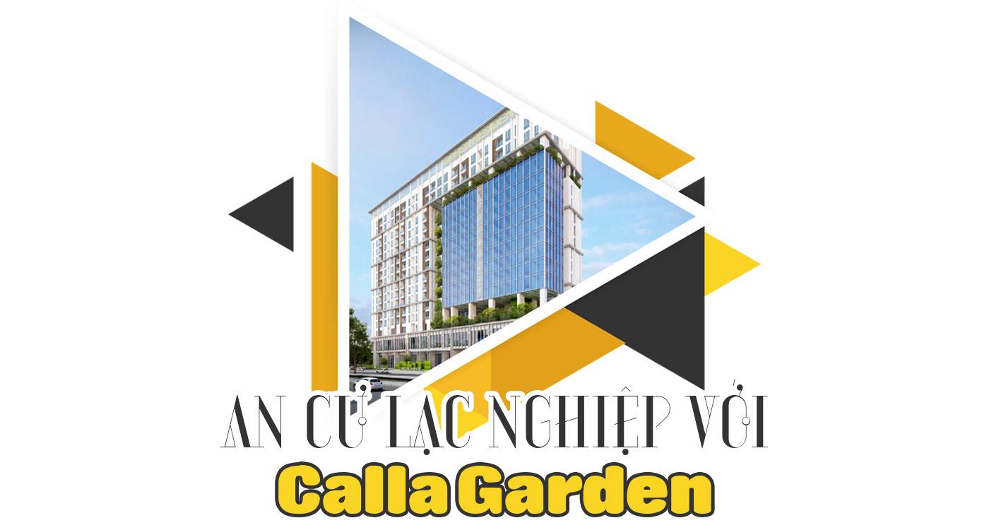 An cư lạc nghiệp với Calla Garden