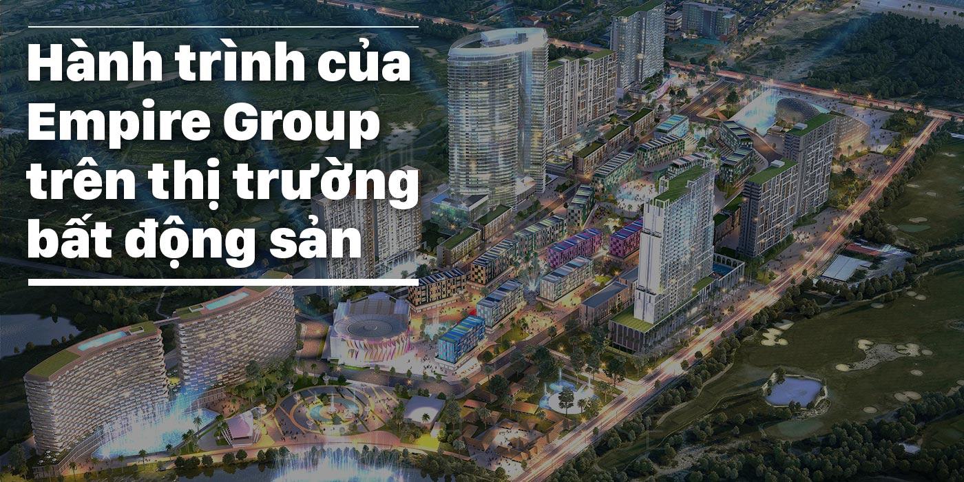 Hành trình của Empire Group trên thị trường bất động sản