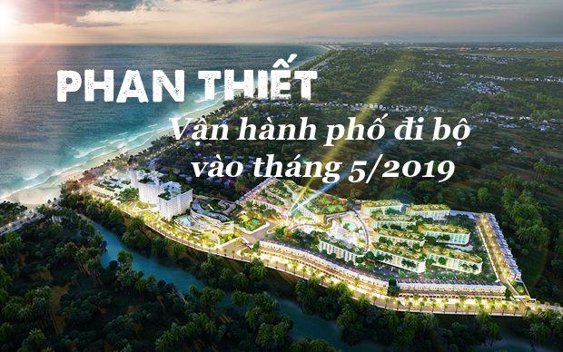 Phan Thiết vận hành phố đi bộ vào tháng 5/2019