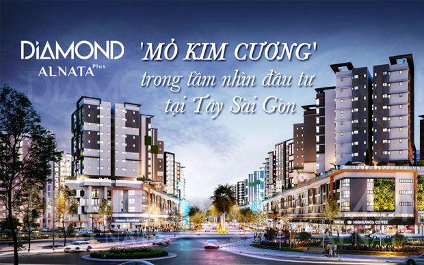 Diamond Alnata Plus - 'mỏ kim cương' trong tầm nhìn đầu tư tại Tây Sài Gòn