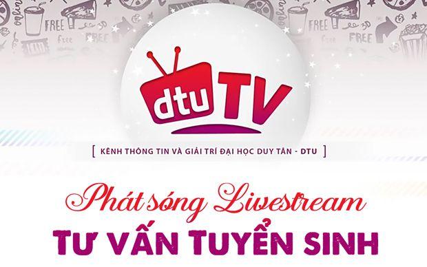 dtuTV phát sóng Livestream Tư vấn Tuyển sinh