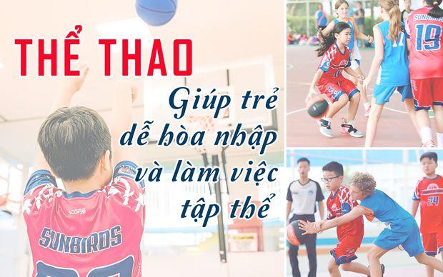 Thể thao giúp trẻ dễ hòa nhập và làm việc tập thể