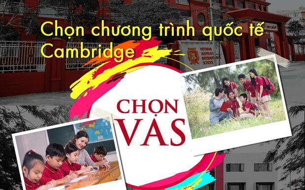 Chọn chương trình quốc tế Cambridge - chọn VAS