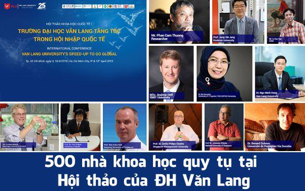 500 nhà khoa học quy tụ tại Hội thảo của ĐH Văn Lang
