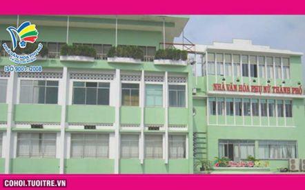 NVH Phụ Nữ TP.HCM - Ngôi nhà chung của chị em phụ nữ