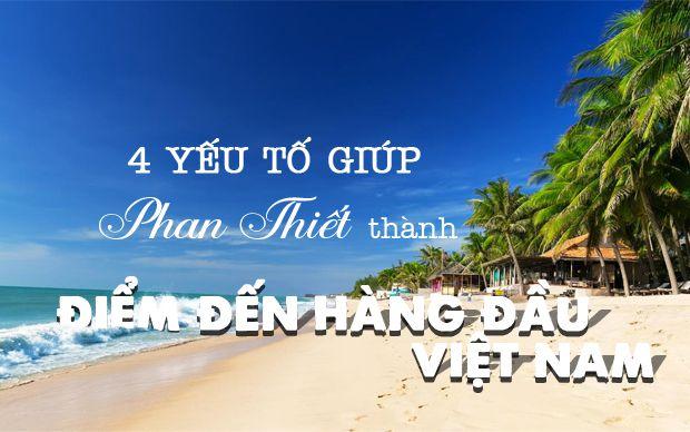 4 yếu tố giúp Phan Thiết thành điểm đến hàng đầu Việt Nam