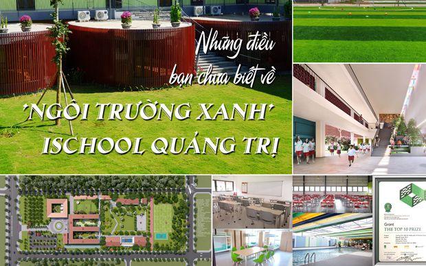 Những điều bạn chưa biết về ngôi trường xanh iSchool Quảng Trị