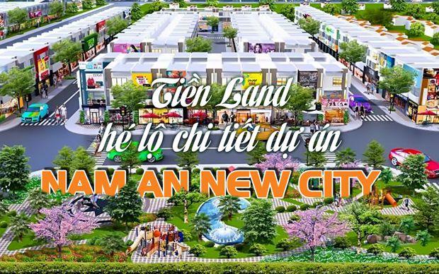 Tiền Land hé lộ chi tiết dự án Nam An New City