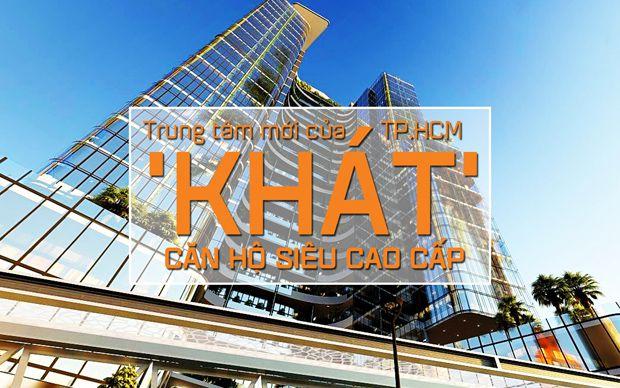 Trung tâm mới của TP.HCM khát căn hộ siêu cao cấp