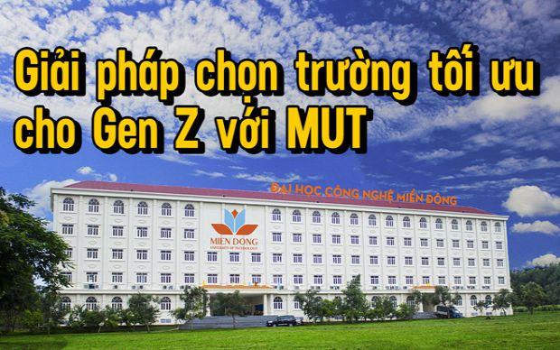 Giải pháp chọn trường tối ưu cho Gen Z với MUT