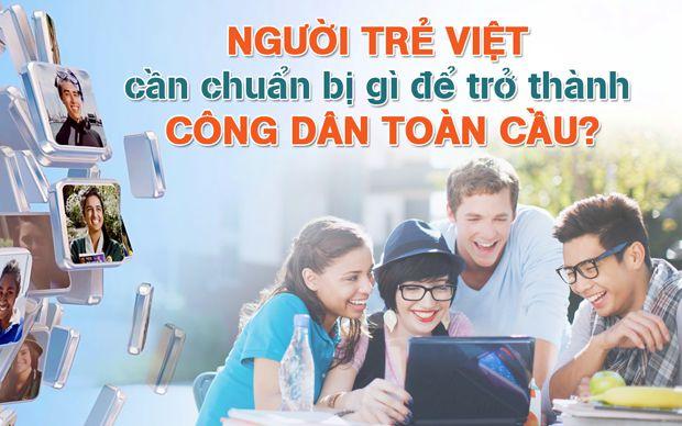 Người trẻ Việt cần chuẩn bị gì để trở thành công dân toàn cầu