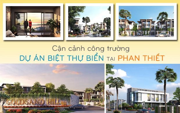 Cận cảnh công trường dự án biệt thự biển tại Phan Thiết
