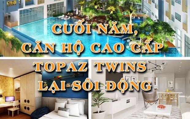 Cuối năm, căn hộ cao cấp Topaz Twins lại sôi động