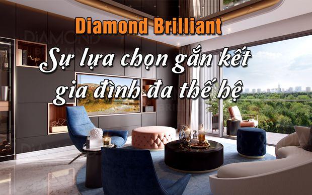 Diamond Brilliant - sự lựa chọn gắn kết gia đình đa thế hệ