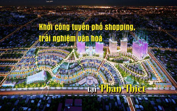 Khởi công tuyến phố shopping, trải nghiệm văn hoá tại Phan Thiết