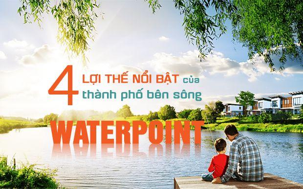 Bốn lợi thế nổi bật của thành phố bên sông Waterpoint