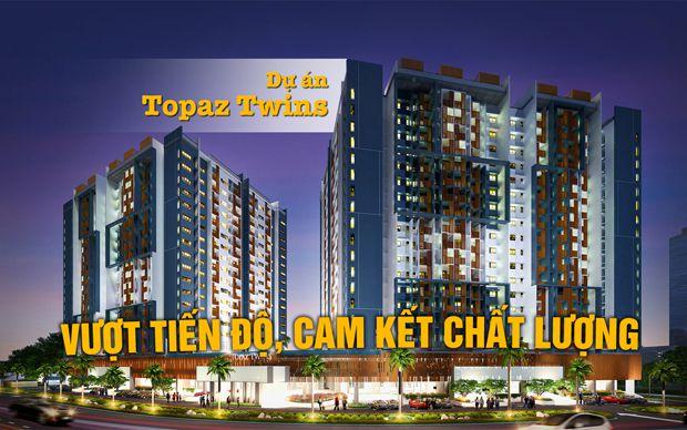 Dự án Topaz Twins vượt tiến độ, cam kết chất lượng