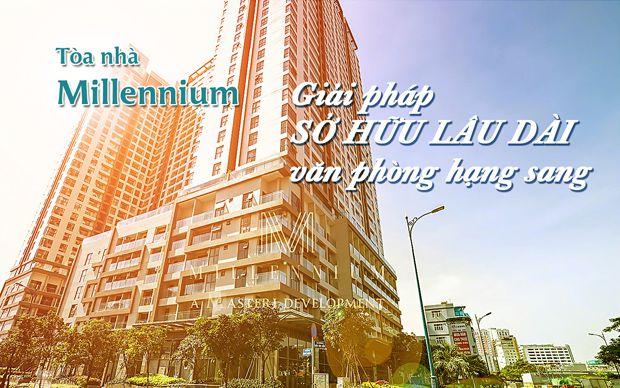 Tòa nhà Millennium giải pháp sở hữu lâu dài văn phòng hạng sang