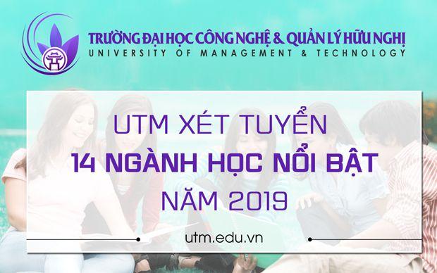 UTM xét tuyển 14 ngành học nổi bật năm 2019