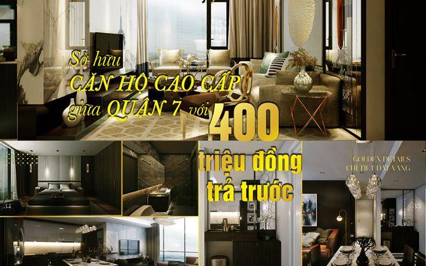 Sở hữu căn hộ cao cấp giữa quận 7 với 400 triệu đồng trả trước