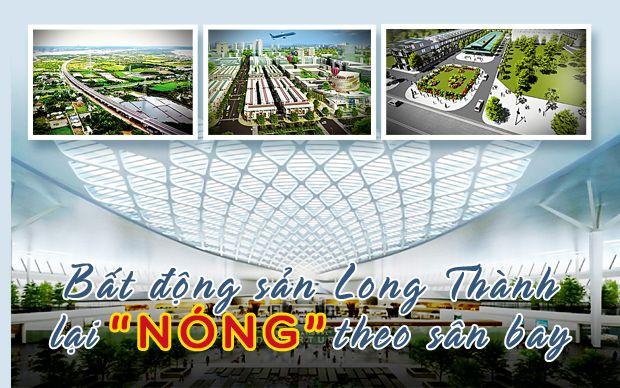Bất động sản Long Thành lại nóng theo sân bay
