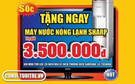 Tặng máy nước nóng lạnh SHARP 3.500.000Đ