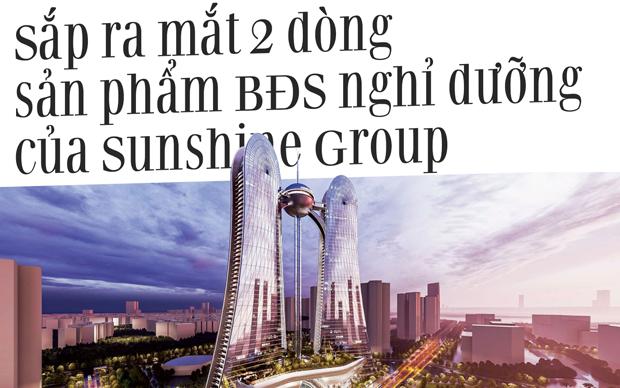 Sắp ra mắt 2 dòng sản phẩm BĐS nghỉ dưỡng của Sunshine Group