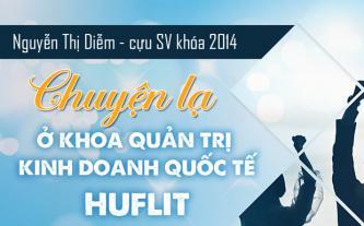 Nguyễn Thị Diễm - cựu SV khóa 2014 - Chuyện lạ ở Khoa Quản trị Kinh doanh Quốc tế - HUFLIT