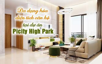 Đa dạng hóa diện tích căn hộ tại dự án Picity High Park