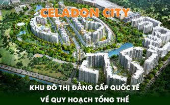 Celadon City - khu đô thị đẳng cấp quốc tế về quy hoạch tổng thể
