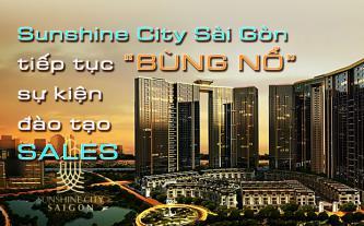 Sunshine City Sài Gòn tiếp tục bùng nổ sự kiện đào tạo sales