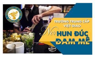 Trường Trung Cấp Việt Giao - nơi hun đúc đam mê