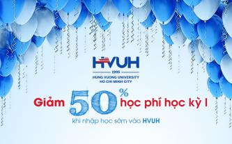 Giảm 50% học phí học kỳ I khi nhập học sớm vào HVUH