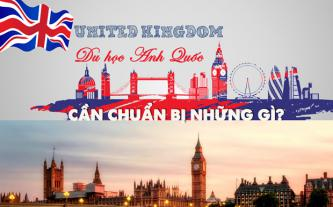 Du học Anh Quốc cần chuẩn bị những gì