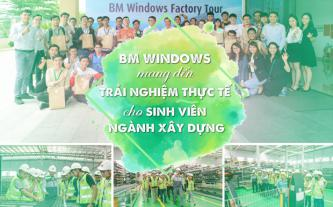 BM Windows mang đến trải nghiệm thực tế cho sinh viên ngành xây dựng