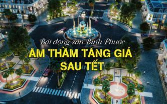 Bất động sản Bình Phước âm thầm tăng giá sau tết