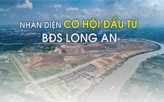 Nhận diện cơ hội đầu tư BĐS Long An
