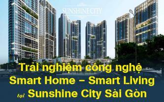 Trải nghiệm công nghệ Smart Home - Smart Living tại Sunshine City Sài Gòn