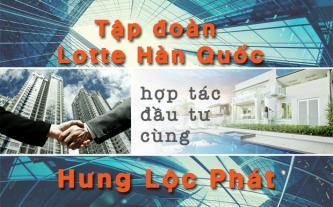 Tập đoàn Lotte Hàn Quốc hợp tác đầu tư cùng Hưng Lộc Phát