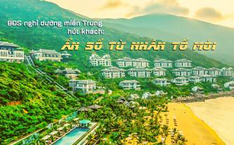 BĐS nghỉ dưỡng miền Trung hút khách - ẩn số từ nhân tố mới