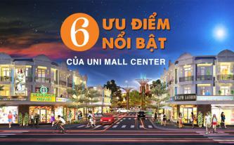 6 ưu điểm nổi bật của Uni Mall Center
