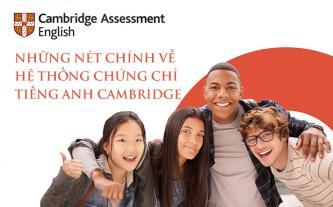 Những nét chính về Hệ thống Chứng chỉ Tiếng Anh Cambridge