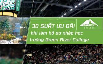30 suất ưu đãi khi làm hồ sơ nhập học trường Green River College
