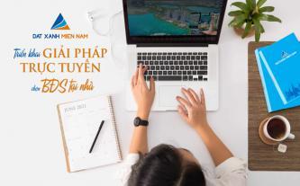 Đất Xanh Miền Nam triển khai giải pháp trực tuyến chọn BĐS tại nhà