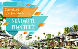 Các yếu tố lựa chọn dự án của nhà đầu tư Phan Thiết