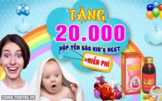 Yến sào miễn phí 100%, tặng mẫu 20.000 hộp KID'sNEST