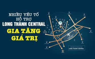 Nhiều yếu tố hỗ trợ Long Thành Central gia tăng giá trị