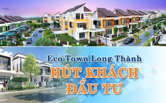 Eco Town Long Thành hút khách đầu tư